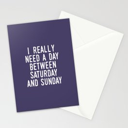 I REALLY NEED A DAY BETWEEN SATURDAY AND SUNDAY Stationery Cards