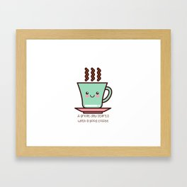 A great day starts with a good coffee Framed Art Print