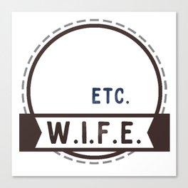W.I.F.E. - wife, milf - WHITE Canvas Print