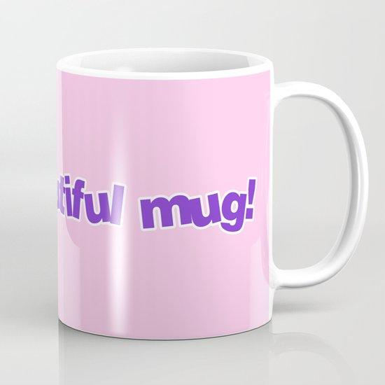 I'M A BEAUTIFUL MUG! Mug