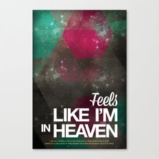 Feels like I'm in heaven Canvas Print