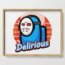 DELIRIOUS among us  Serving Tray