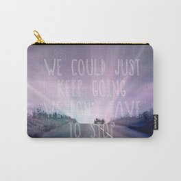 Just Keep Going Carry-All Pouch