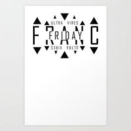 FRANC FRIDAY - ULTRA VIRES Art Print