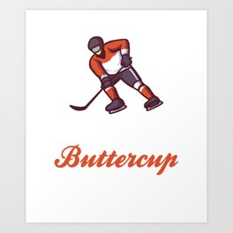 Puck It Up Buttercup - Funny Ice Hockey Art Print