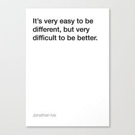 Jonathan Ive quote about being better [White Edition] Canvas Print