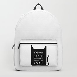 Never trust a man who doesn't like cats. Backpack