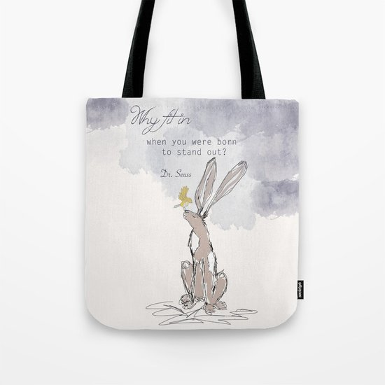 """Why Fit In when you were born to stand out"" Tote Bag"