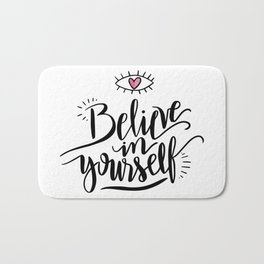 Cute Inspirational and Motivational Quote Believe in Yourself with a Heart Bath Mat
