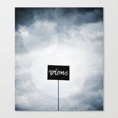 Viens ! Canvas Print
