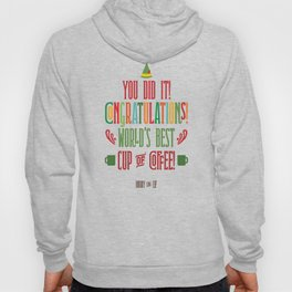Buddy the Elf! World's Best Cup of Coffee Hoody