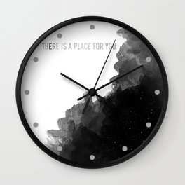 there is a place for you Wall Clock