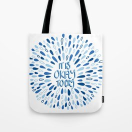 It's Okay To Cry Tote Bag