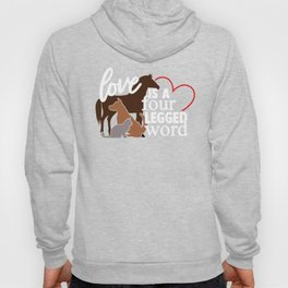 Horse Lover Gift Love is a Four Legged Word Horse Dog Cat Animal Lover Hoody