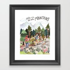 Take Me to the Mountains Framed Art Print