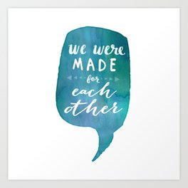we were MADE for each other (Valentine Love Note) Art Print