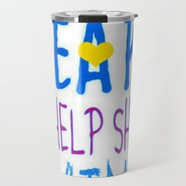 It Takes A Big Heart To Help Shape L-Available As Art Prints Travel Mug