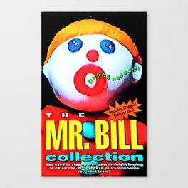 Mr. Bill - Graphic 2 Canvas Print