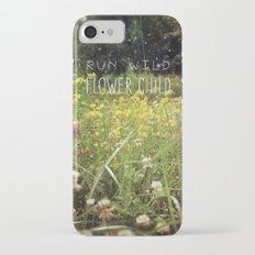 Run Wild, Flower Child iPhone 7 Slim Case