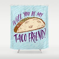 taco Shower Curtains featuring Taco Friend by Josh LaFayette