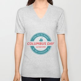 One day he found the continent - Happy Columbus Day Unisex V-Neck