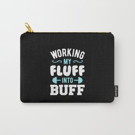 Working My Fluff Into Buff Carry-All Pouch