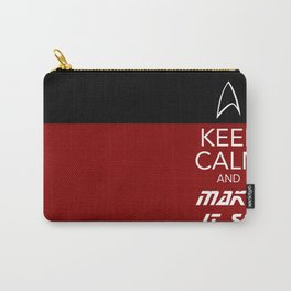 Keep Calm and Make It So Carry-All Pouch