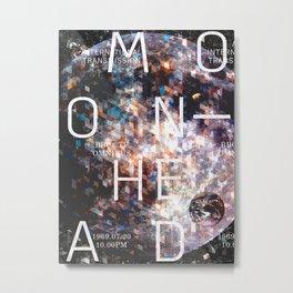 Moonhead: An International Transmission Metal Print