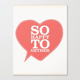 So Happy Together Canvas Print