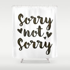 Sorry Not Sorry, black ink 2016 Shower Curtain