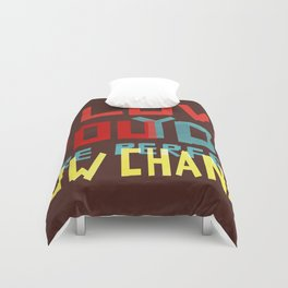 I LOVE YOU YOU ARE PERFECT NOW CHANGE Duvet Cover