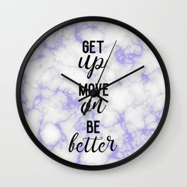 get up, move on, be better Wall Clock