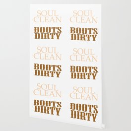 """""""Keep Your Soul Clean and Your Boots Dirty"""" tee design. Makes an awesome gift to your friends too  Wallpaper"""