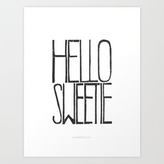 Hello Sweetie - by Genu WORDISIAC™ TYPOGY™ Art Print