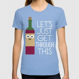 When You're Feeling Merlot T-shirt