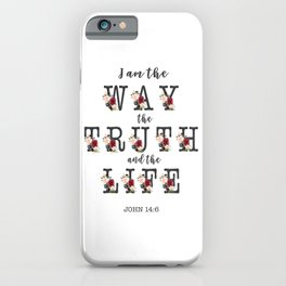 I am the Way the Truth and the Life Modern Floral Typography iPhone Case