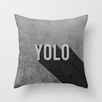 yolo Throw Pillows featuring YOLO by Barbo's Art