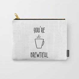 You're Brewtiful Carry-All Pouch