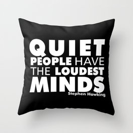 Quiet People have the Loudest Minds | Typography Introvert Quotes Black Version Throw Pillow