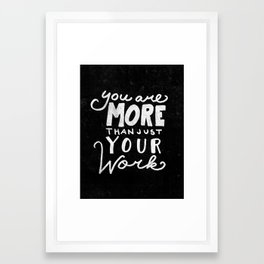 Special Edition Circles 2013 Prints - You are more than your work Framed Art Print