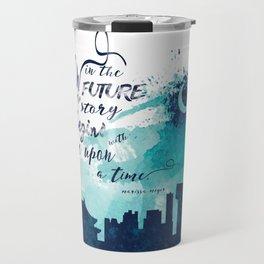 The Lunar Chronicles Quote Travel Mug