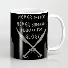 Never Retreat,Never Surrender,Prepare for Glory - Spartan Coffee Mug