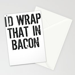 I'd Wrap That In Bacon Shirt Humorous Fun T-shirt Stationery Cards