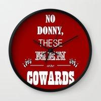 the big lebowski Wall Clocks featuring Cowards (Big Lebowski) by thebuccanear