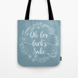 OH FOR FUCK'S SAKE - Sweary Floral Wreath Tote Bag