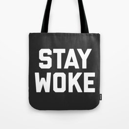 Stay Woke Quote Tote Bag