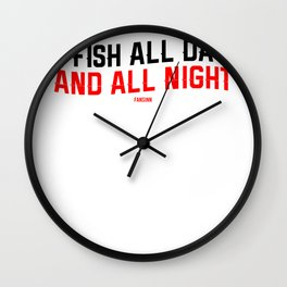 Fishing Night Fishing Day Gift Wall Clock