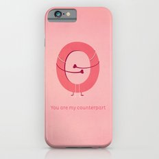 You are my counterpart iPhone 6s Slim Case