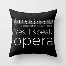 Yes, I speak opera (mezzo-soprano) Throw Pillow