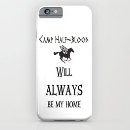 Camp-half blood will always be my home iPhone Case